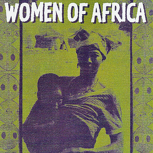 Women Of Africa by Various Artists