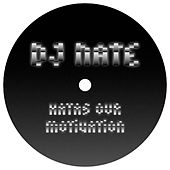 Hatas Our Motivation by DJ Nate