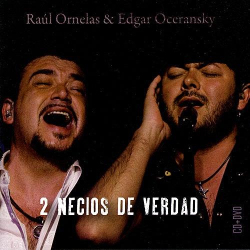 2 Necios de Verdad by Raúl Ornelas