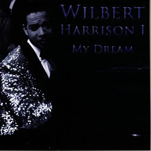 My Dream by Wilbert  Harrison