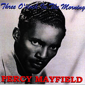 Three O'Clock In The Morning by Percy Mayfield
