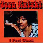 I Feel Good by Jean Knight