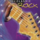 70s Classic Rock by Various Artists