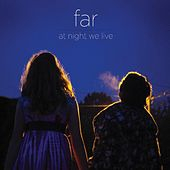 At Night We Live von Far