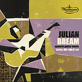 Julian Bream - Spanish Guitar Music by Julian Bream