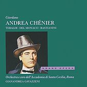 Giordano: Andrea Chénier by Various Artists