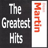 Dean Martin - The greatest Hits von Various Artists