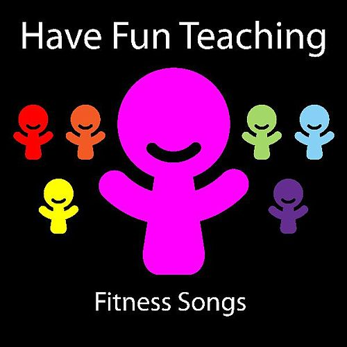 Fitness Songs by Have Fun Teaching