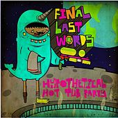 Hypothetical Hot Tub Party by Final Last Words
