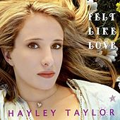 Felt Like Love by Hayley Taylor