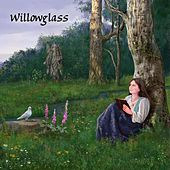 Willowglass by Willowglass