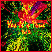 Yes It's True (Vol 2) by Various Artists