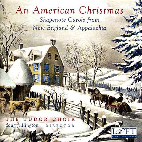 An American Christmas: Shapenote Carols from New England & Appalachia by Doug Fullington