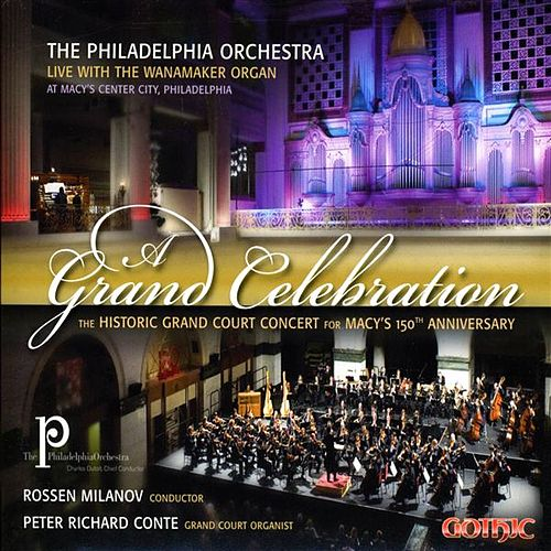 A Grand Celebration: The Historica Grand Court Concert for Macy's 150th Anniversary by Various Artists
