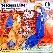 Nesciens Mater: Choral Works of Jean Moulton by Graham Walker