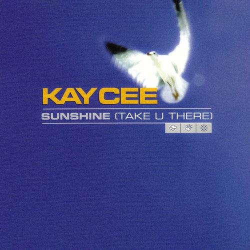 Sunshine (Take U There) by Kay Cee