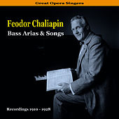 Great Opera Singers / Bass Arias & Songs / Recordings 1910 - 1928 by Feodor Chaliapin