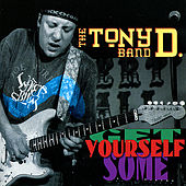 Get Yourself Some by The Tony D. Band