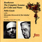 Beethoven: The Complete Sonatas for Cello and Piano by Pablo Casals