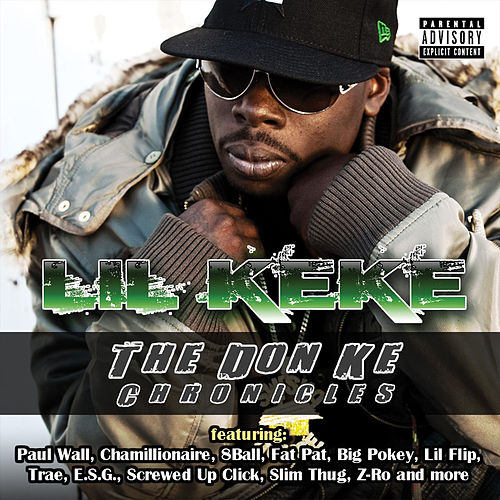 The Don Ke Chronicles by Lil' Keke