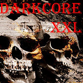 Darkcore XXL by Various Artists