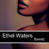 Moments von Ethel Waters