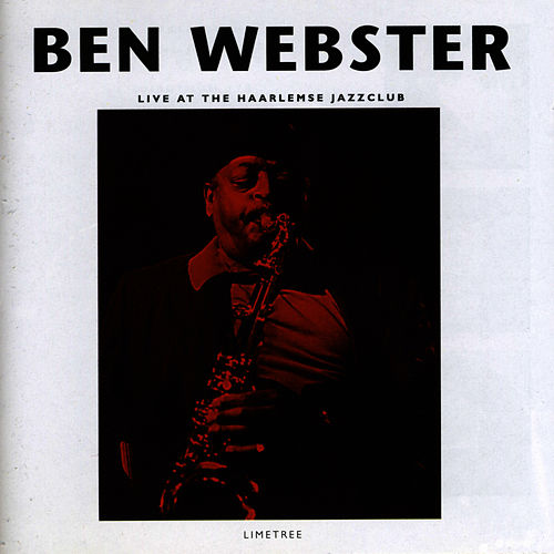 Live at the Haarlemse Jazzclub by Ben Webster
