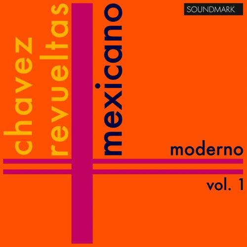 Mexicano Moderno, Vol. 1: Carlos Chavez, Silvestre Revueltas by Louisville Orchestra