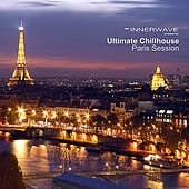 Ultimate Chillhouse Paris Session by Various Artists