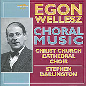 Egon Wellesz: Choral Music by Christ Church Cathedral Choir