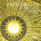 Frescobaldi: Music for Harpsichord Volume 1 by Richard Lester