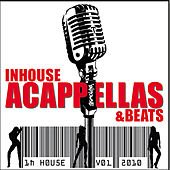 InHouse ACAPPELLAS + Beats Volume 1 by Various Artists