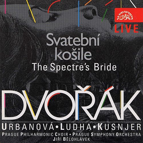 Dvořák: The Spectre's Bride - Live Recording by Eva Urbanova