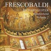 Frescobaldi: Harpsichord Works, Volume 2 by Richard Lester