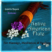 Native American Flute for Massage, Meditation & Healing (With Nature Sounds & New Age Flutes For Yoga, Massage, Spa & Reiki) by Jessita Reyes
