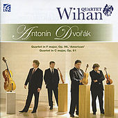 Antonin Dvořák: Quartet in F Major, Op. 96, 'American' & Quartet in C Major, Op. 61 by Wihan Quartet