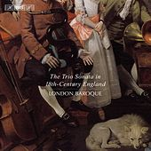 The Trio Sonata in 18th Century England by The London Baroque