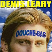 Douchebag by Denis Leary