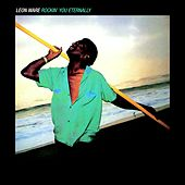 Rockin' You Eternally by Leon Ware