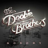 Nobody by The Doobie Brothers