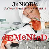 Junior's Nervous Breakdown 2: Demented by Various Artists