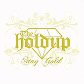 Stay Gold by The Holdup
