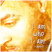 I Am Who I Am by Dee-1