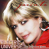 Electric Universe - The Definitive Mixes by Jacinta