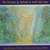 The History of Ireland in Word and Song by Danny O'Flaherty