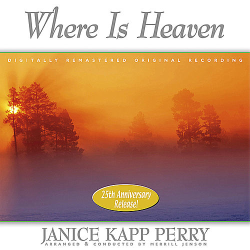 Where Is Heaven by Janice Kapp Perry