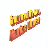Groove with Me by Maurice Ulmer