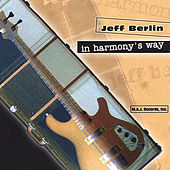 In Harmony's Way (Euro-release) by Jeff Berlin