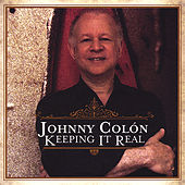 Keeping It Real von Johnny Colon