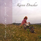 Songs Of The Spirit 4 by Karen Drucker